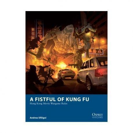 A Fistful of Kung Fu - Hong Kong Movie Wargame Rules