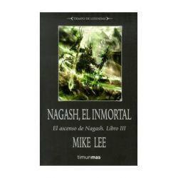 NAGASH, EL INMORTAL (EL ASCENSO DE NAGASH 03) (TIEMPO DE LEYENDAS 02)
